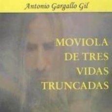 Libros: MOVIOLA DE TRES VIDAS TRUNCADAS. Lote 261219540