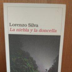 Libros: LORENZO SILVA. LA NIEBLA Y LA DONCELLA. Lote 261261485