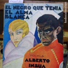 Libros: INSUA ALBERTO. EL NEGRO QUE TENIA EL ALMA BLANCA.NOVELA. Lote 261544150