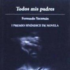 Libros: TODOS MIS PADRES. Lote 261544870