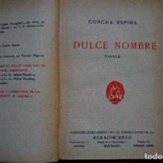 Libros: ESPINA CONCHA. DULCE NOMBRE. NOVELA. Lote 261547610