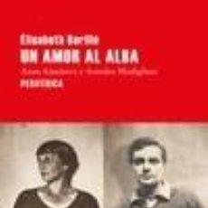 Libros: UN AMOR AL ALBA: ANNA AJMÁTOVA Y AMEDEO MODIGLIANI. Lote 261682195