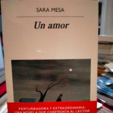 Libros: SARA MESA . UN AMOR . ANAGRAMA. Lote 276592523