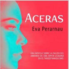 Libros: ACERAS (EVA PERARNAU) CALAMBUR EDITORIAL 2021. Lote 262555885