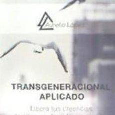 Libros: TRANSGENERACIONAL APLICADO: LIBERA TUS CREENCIAS FAMILIARES Y TRANSFORMA TU VIDA. Lote 262718450