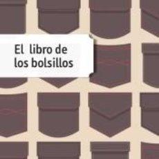 Libros: EL LIBRO DE LOS BOLSILLOS. Lote 262764725