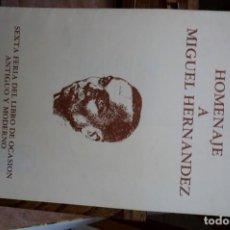 Libros: HOMENAJE A MIGUEL HERNANDEZ.6ª FERIA DEL LIBRO DE OCASION ANTIGUO Y MODERNO.MADRID 1982.. Lote 262907855