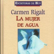 Libros: LA MUJER DE AGUA / CARMEN RIGALT.. Lote 263025345