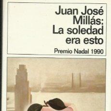 Libros: LA SOLEDAD ERA ESTO / JUAN JOSÉ MILLÁS.. Lote 263029255