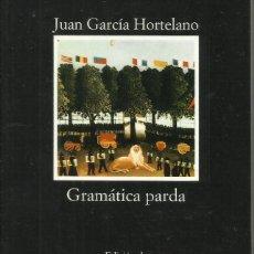 Libros: GRAMÁTICA PARDA / JUAN GARCÍA HORTELANO. Lote 263029395