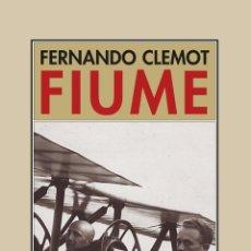 Libros: FIUME.FERNANDO CLEMOT. -NUEVO. Lote 265424464