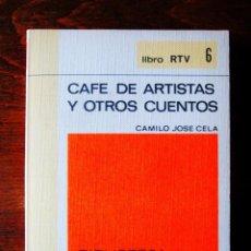Libros: CELA: CAFÉ DE ARTISTAS Y OTROS CUENTOS - NUEVO. Lote 265485654