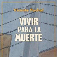 Libros: VIVIR PARA LA MUERTE.VICENTE PUCHOL.- NUEVO. Lote 265569774