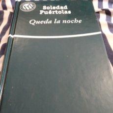 Libros: QUEDA LA NOCHE. SOLEDAD PUÉRTOLAS. Lote 268870694