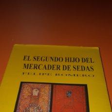 Libros: LIBRO EL SEGUNDO HIJO DEL MERCADER DE SEDAS. Lote 269000539