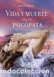 VIDA Y MUERTE CON UN PSICÓPATA (Libros Nuevos - Narrativa - Literatura Española)