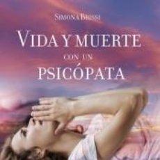 Libros: VIDA Y MUERTE CON UN PSICÓPATA. Lote 269088933