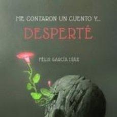 Libros: ME CONTARON UN CUENTO Y... DESPERTÉ. Lote 269088953