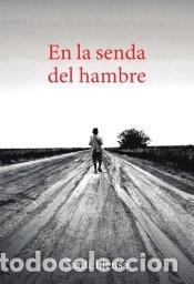 EN LA SENDA DEL HAMBRE (Libros Nuevos - Narrativa - Literatura Española)