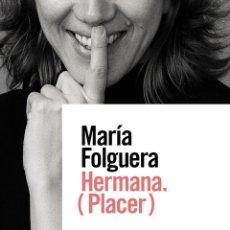 Libros: HERMANA. (PLACER) MARÍA FOLGUERA- NUEVO. Lote 269317048