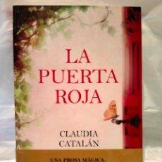Libros: CLAUDIA CATALÁN. LA PUERTA ROJA .GRIJALBO. Lote 269325058