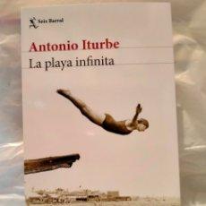 Libros: ANTONIO ITURBE. LA PLAYA INFINITA .SEIX BARRAL. Lote 269325453