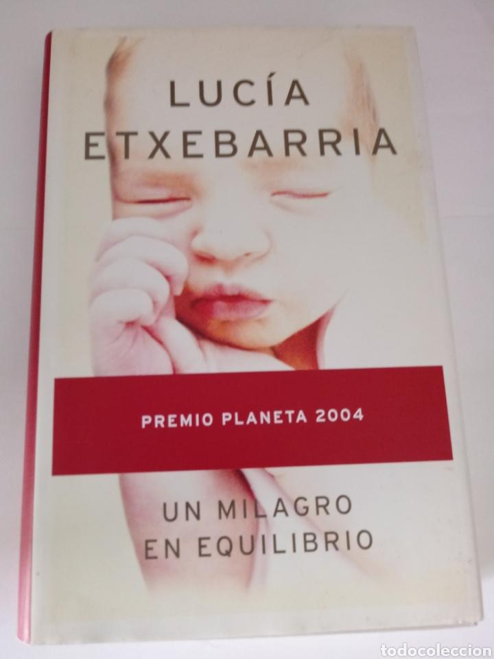 UN MILAGRO EN EQUILIBRIO DE LUCIA ETXEBARRIA (Libros Nuevos - Narrativa - Literatura Española)