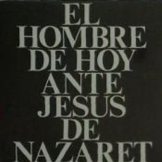 Libros: HOMBRE DE HOY ANTE JESÚS DE NAZARET, EL.. Lote 269418588