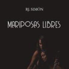 Libros: MARIPOSAS LIBRES; COGED LAS ROSAS MIENTRAS PODÁIS. Lote 269633588