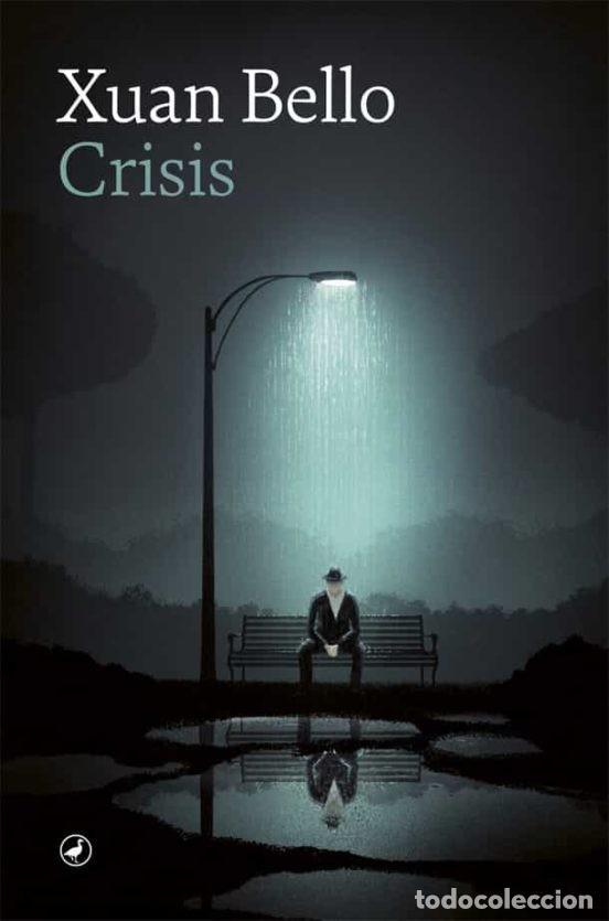 CRISIS. XUAN BELLO. -NUEVO (Libros Nuevos - Narrativa - Literatura Española)