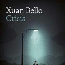 Libros: CRISIS. XUAN BELLO. -NUEVO. Lote 269686813