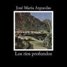 Libros: LOS RÍOS PROFUNDOS. Lote 269704808