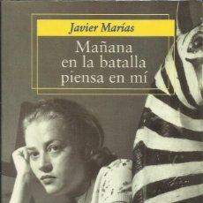 Libros: MAÑANA EN LA BATALLA PIENSA EN MÍ / JAVIER MARÍAS.. Lote 269745448