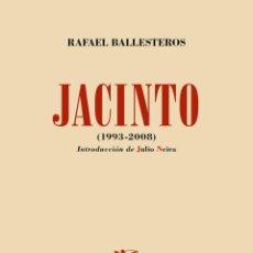Libros: JACINTO. (1993-2008). RAFAEL BALLESTEROS- NUEVO. Lote 270096433