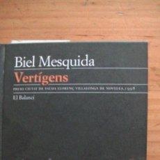 Libros: VERTIGENS. BIEL MESQUIDA . EDICIONS 62 (EL BALANCÍ) 1998. Lote 270611773