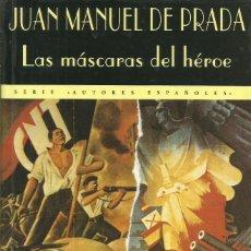 Libros: LAS MÁSCARAS DEL HÉROE / JUAN MANUEL DE PRADA.. Lote 271573598