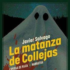 Libros: JAVIER SALVAGO. LA MATANZA DE COLLEJAS.- NUEVO. Lote 274013353