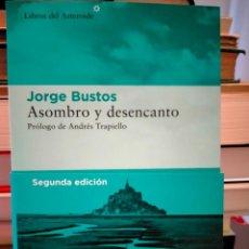 Libros: JORGE BUSTOS. ASOMBRO Y DESENCANTO .LIBROS DEL ASTEROIDE. Lote 275611208