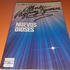 Libros: NUEVOS DIOSES ALBERTO VAZQUEZ FIGUEROA. Lote 276076348