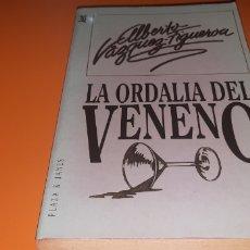 Libros: LA ORDALIA DEL VENENO ALBERTO VAZQUEZ FIGUEROA. Lote 276084983