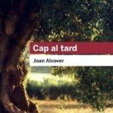 Libros: CAP AL TARD. Lote 276470783