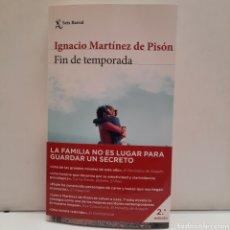 Libros: FIN DE TEMPORADA DE IGNACIO MARTÍNEZ DE PISÓN. NUEVO.. Lote 276914813