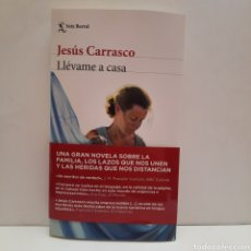 Libros: LLEVAME A CASA DE JESÚS CARRASCO. NUEVO.. Lote 276915053