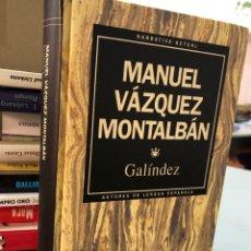 Libros: GALINDEZ - MANUEL VAZQUEZ MONTALBAN. Lote 277046153