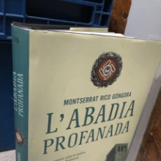 Libros: L'ABADIA PROFANADA - MONSERRAT RICO GÓNGORA. Lote 277116368