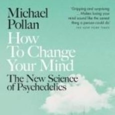 Libros: HOW TO CHANGE YOUR MIND. Lote 277451023