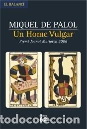 UN HOME VULGAR (Libros Nuevos - Narrativa - Literatura Española)