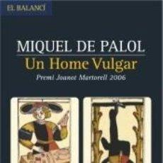 Libros: UN HOME VULGAR. Lote 277576458