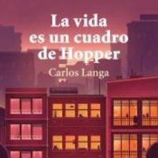 Libros: LA VIDA ES UN CUADRO DE HOPPER. Lote 277594398