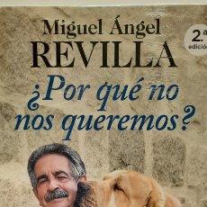 Libros: POR QUÉ NO NOS QUEREMOS DE MIGUEL ÁNGEL REVILLA. Lote 278428248